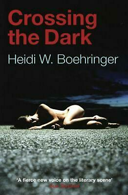 Crossing the Dark by Heidi W. Boehringer (English) Paperback Book Free Shipping!