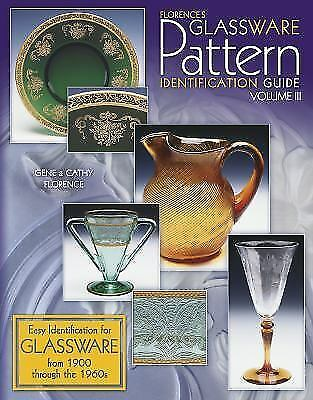 Florence's Glassware Pattern Identification Guide, Vol. 3, Florence, Cathy, Flor