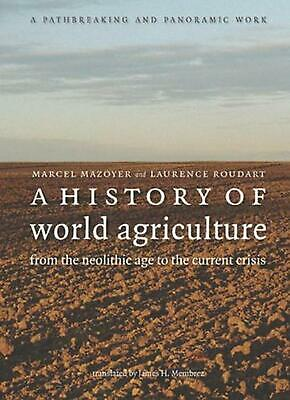 A History of World Agriculture: From the Neolithic Age to the Current Crisis by