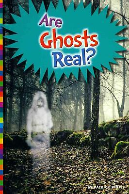 Are Ghosts Real? by Patrick Perish (English) Library Binding Book Free Shipping!
