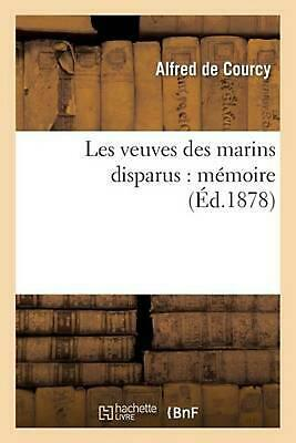 Les veuves des marins disparus : m: M?? 1/2 moire by DE COURCY-A (French) Paperb