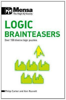 Mensa Logic Brainteasers: Over 150 Diverse Logic Puzzles by Ken Russell, Philip