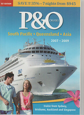 P&O Cruise Lines South Pacific - Queensland & Asia 2007-2009 Brochure Good Cond