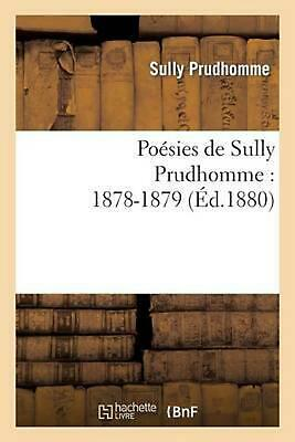 Poesies de Sully Prudhomme: 1878-1879 by Prudhomme Sully (French) Paperback Book