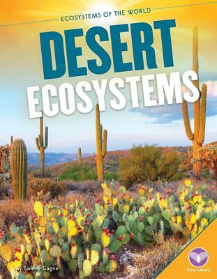 Desert Ecosystems by Tammy Gagne (English) Hardcover Book Free Shipping!