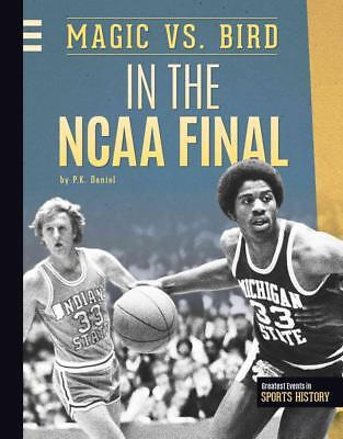 Magic vs. Bird in the NCAA Final by P.K. Daniel (English) Hardcover Book Free Sh