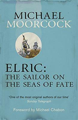 Elric: The Sailor on the Seas of Fate (Moorcocks Multiverse) by Moorcock, Michae