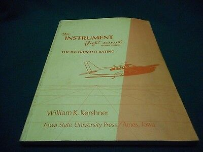 The INSTRUMENT FLIGHT MANUAL - THE INSTRUMENT RATING ~ 2nd Edition 1969 Kershner