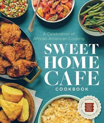 Sweet Home Café Cookbook : Recipes from the Smithsonian National Museum of...