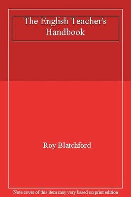 The English Teacher's Handbook,Roy Blatchford