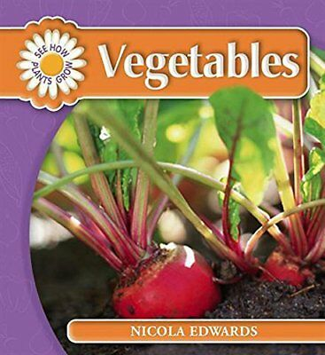 See How Plants Grow: Vegetables,Nicola Edwards- 9780750259095