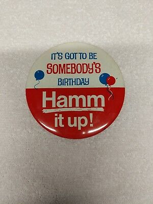 It's Got To Be Somebody's Birthday Hamm It Up! Collectible Button/Pin