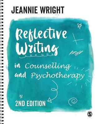 Reflective Writing in Counselling and Psychotherapy by Jeannie Wright Paperback