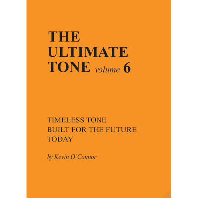 The Ultimate Tone, Volume 6, Timeless Tone Built for the Future