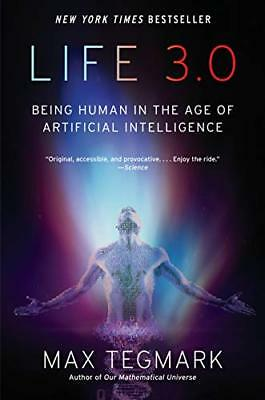 Life 3. 0: Being Human in the Age of Artificial Intelligence-Max Tegmark