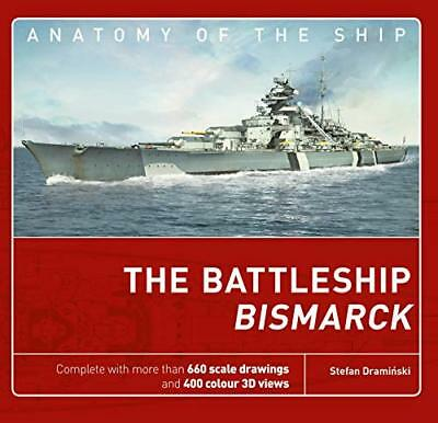 Anatomy of the Ship: The Battleship Bismarck-Stefan Draminski