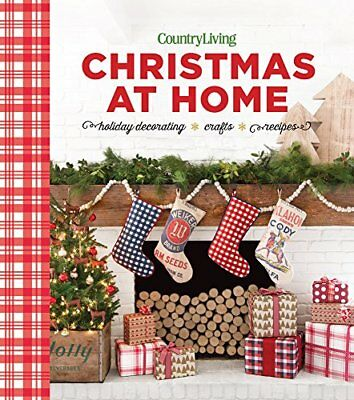 Country Living Christmas at Home: Decorating Ideas - Crafts - Recipes-Country Li