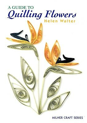 Helen Walter : A GUILD TO QUILLING FLOWERS Paper Craft Book - OOPS!