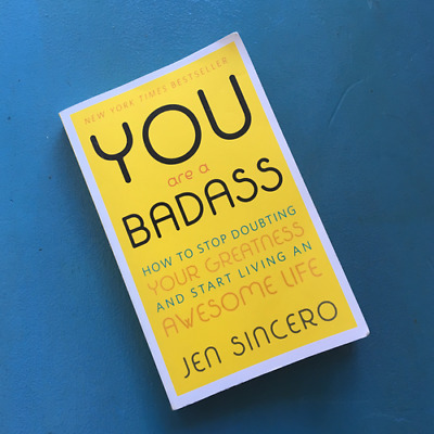 YOU are a BADASS : HOW TO STOP DOUBTING YOUR GREATNESS ( PDF Version )