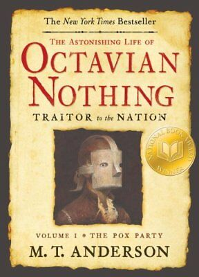 The Astonishing Life of Octavian Nothing, Traitor to the Nation: The Pox...