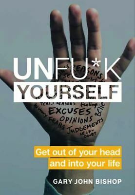 Unfu*k Yourself : Get Out of Your Head and into Your Life ( PDF Version )