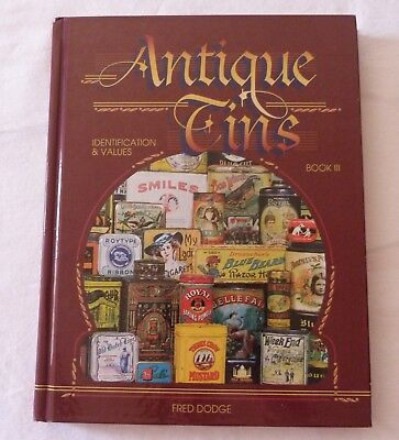Antique Tins Book 3 III by Fred Dodge (1999) Large Hardcover ID & Values Photos