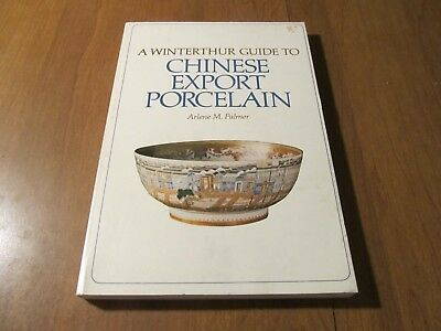 A Winterthur Guide to Chinese Export Porcelain by Arlene M. Palmer