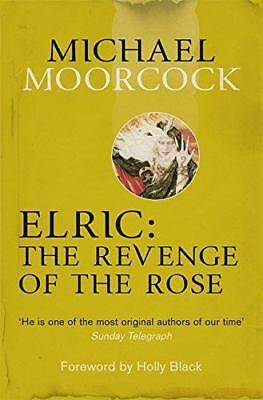 Elric: The Revenge of the Rose (Moorcocks Multiverse) by Moorcock, Michael, NEW