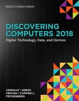 Discovering Computers (c)2018: Digital Technology, Data, and De... 9781337285100