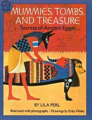 Mummies, Tombs, and Treasure : Secrets of Ancient Egypt by Lila Perl (1990,...