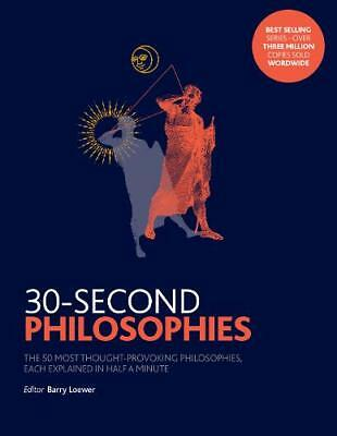 30-Second Philosophies: The 50 Most Thought-prov, Baggini, Julian,Law, Stephen,
