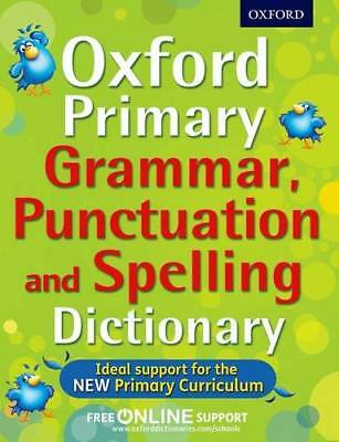 Oxford Primary Grammar, Punctuation and Spelling, , Oxford Dictionaries, New