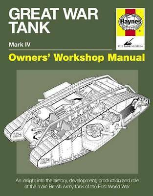 Great War Tank Manual: An insight into the histo, David Willey, David Fletcher,