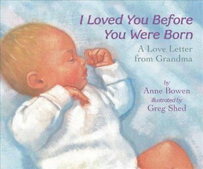 I Loved You Before You Were Born A Love Letter from Grandma 9780062690944