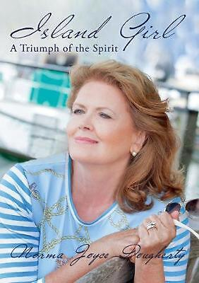 Island Girl: A Triumph of the Spirit by Norma Joyce Dougherty (English) Paperbac