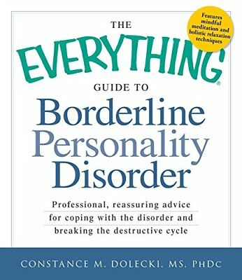 The Everything Guide to Borderline Personality Disorder: Professional, reassu..