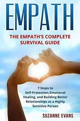 Empath: The Empath's Complete Survival Guide – 7 Steps To Self-Protection, Em..