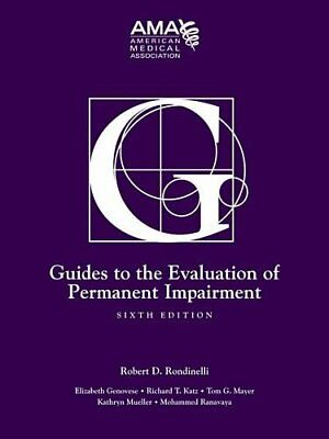 Guides to the Evaluation of Permanent Impairment, Sixth Edition by American M..