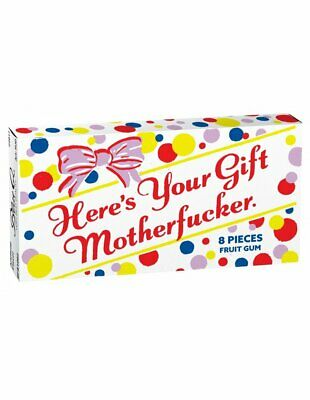 Here's Your Gift Motherf*cker Gum