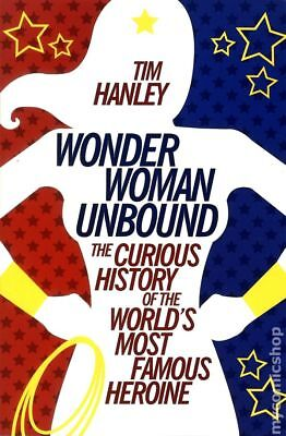 Wonder Woman Unbound: Curious History the World's Most Famous Heroine SC #1 NM