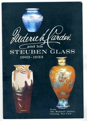Frederick Carder and his Steuben Glass 1903 - 1933 Color Photographic Reference