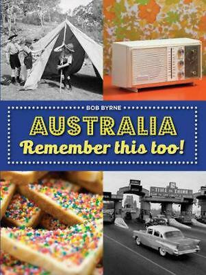 Australia Remember This Too! by Bob Byrne Paperback Book Free Shipping!