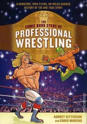 Comic Book Story of Professional Wrestling GN (Ten Speed Press) #1-1ST 2018 NM
