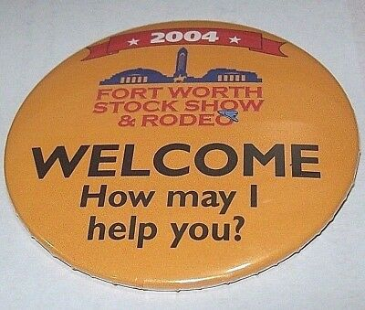 """2004 Fort Worth Stock Show and Rodeo Pin """"Welcome How May I Help You?"""""""