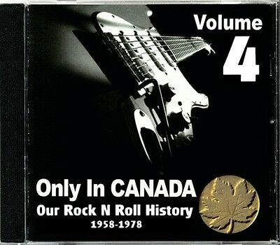 Only In Canada Volume 4 Our Rock N Roll History  RARE Canadian Rock CD (New!)