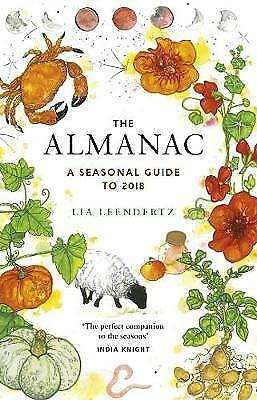 The Almanac: A Seasonal Guide to 2018, By Leendertz, Lia,in Used but Acceptable