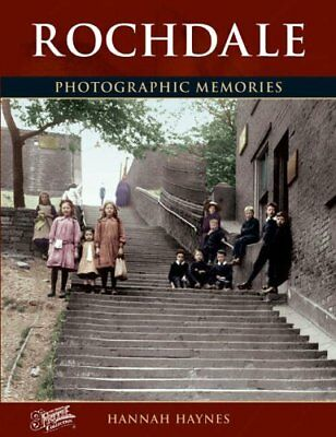 Rochdale: Photographic Memories,Francis Frith