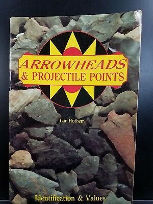 Arrowheads & Projectile points by Lar Hothem ID & Values 224 pages