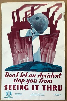 "Original WWII POSTER ""Don't let an Accident stop you from SEEING IT THROUGH!"""