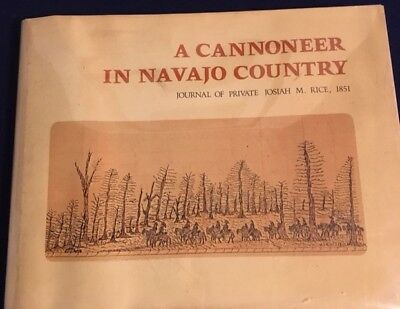 Book: A CANONEER IN NAVAJO COUNTRY- 1851 Journal of Private Josiah M. Rice 1970
